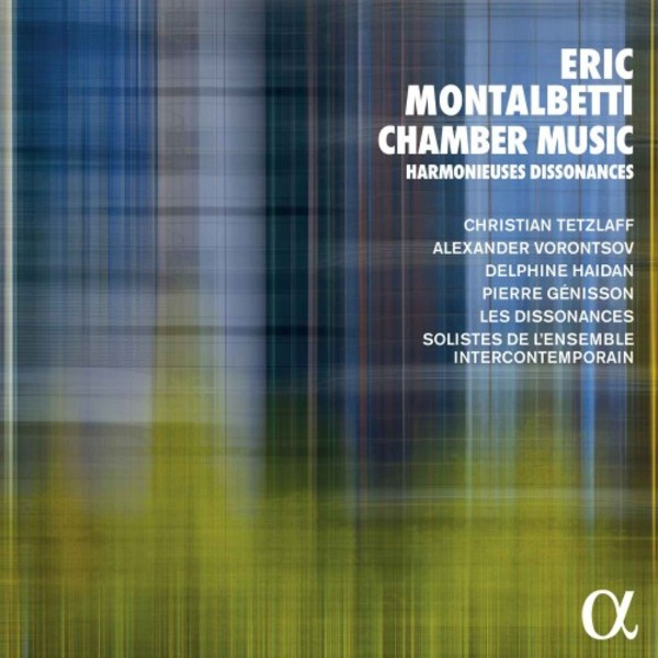 Montalbetti - Chamber Music, Harmonieuses Dissonances