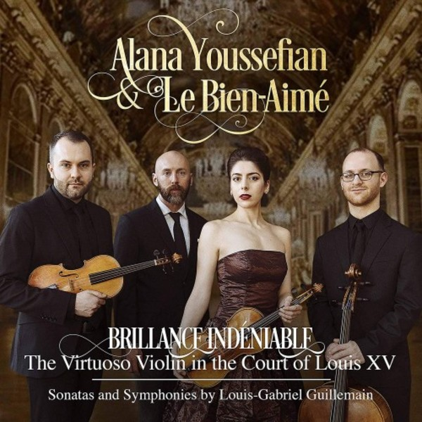 Brillance indeniable: The Virtuoso Violin in the Court of Louis XV (Guillemain - Sonatas & Symphonies)