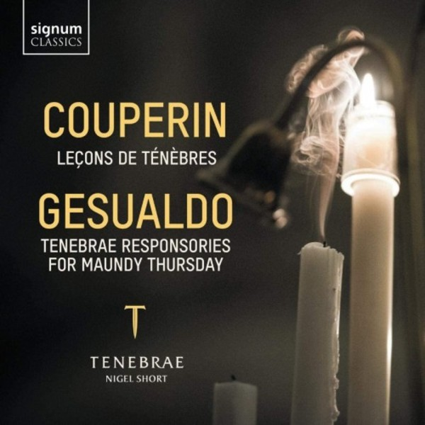 Couperin - Lecons de tenebres; Gesualdo - Tenebrae Responsories for Maundy Thursday