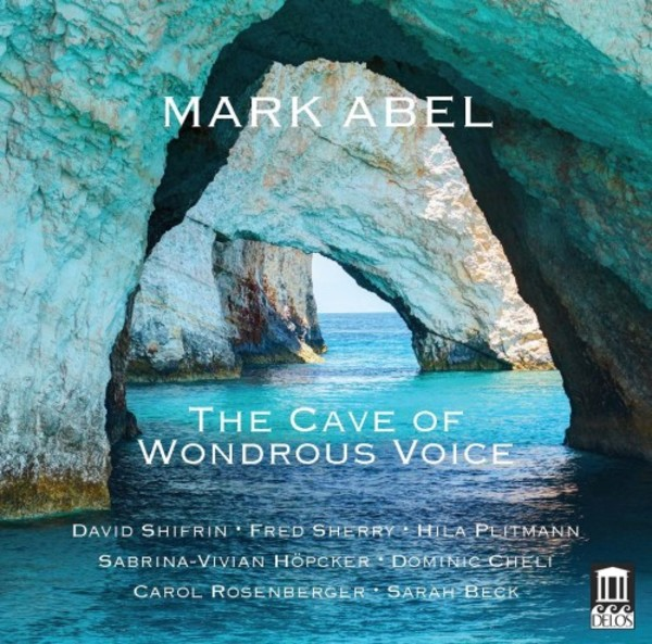M Abel - The Cave of Wondrous Voice: Chamber Music and Songs