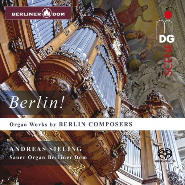 Berlin: Organ Works by Berlin Composers