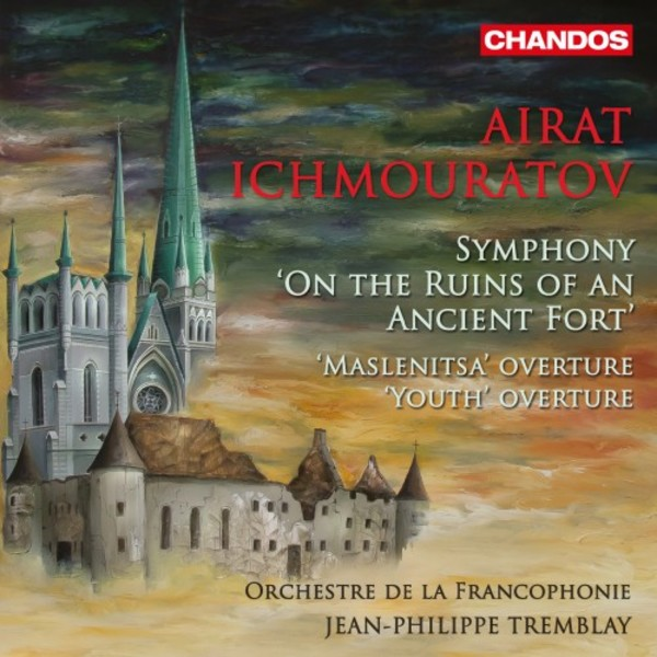 Ichmouratov - Symphony �On the Ruins of an Ancient Fort�, Youth & Maslenitsa Overtures