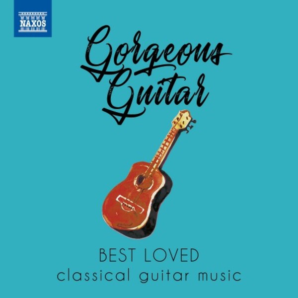 Gorgeous Guitar: Best Loved Classical Guitar Music | Naxos 8578176