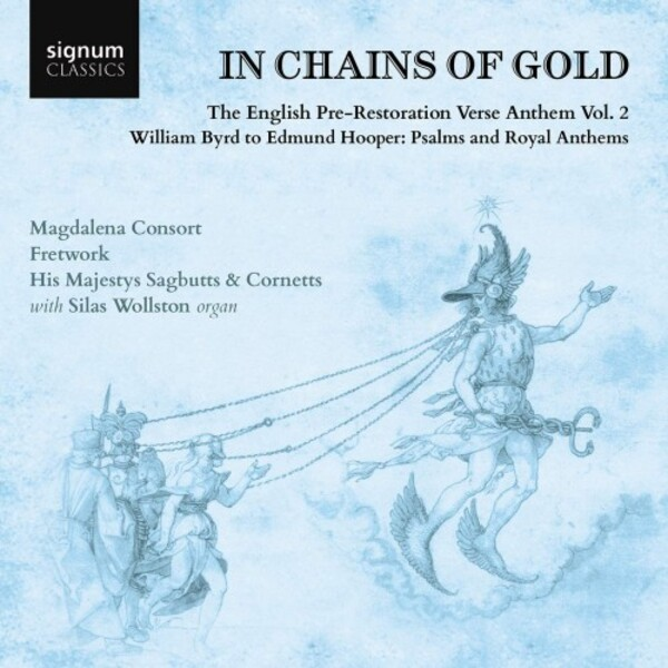 In Chains of Gold: The English Pre-Restoration Verse Anthem Vol.2