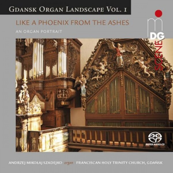 Gdansk Organ Landscape Vol.1: Like a Phoenix from the Ashes - An Organ Portrait
