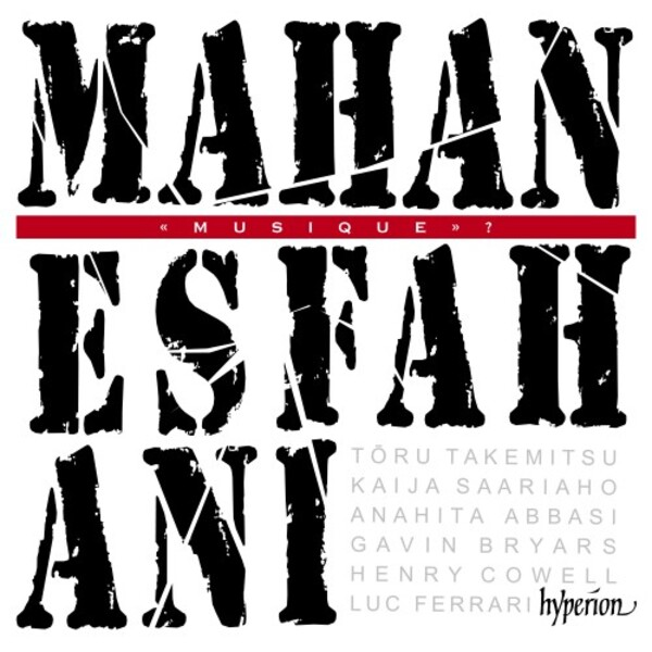 Mahan Esfahani: Musique - Modern and Electro-acoustic Works for Harpsichord