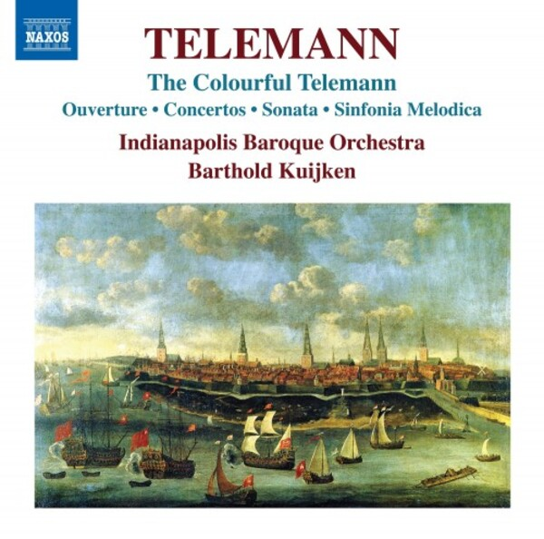 The Colourful Telemann: Ouverture, Concertos, Sonata, Sinfonia Melodica