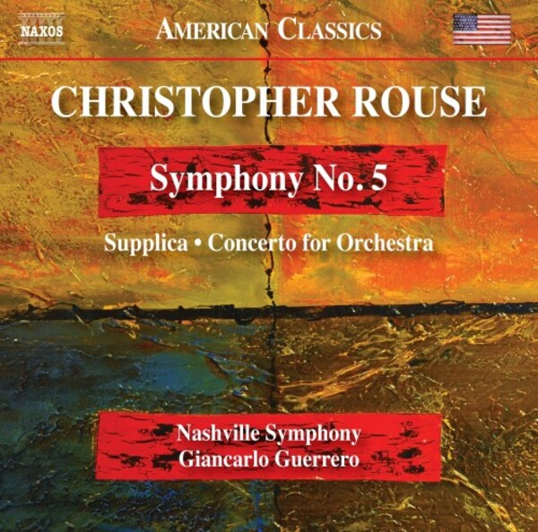 Rouse - Symphony no.5, Supplica, Concerto for Orchestra