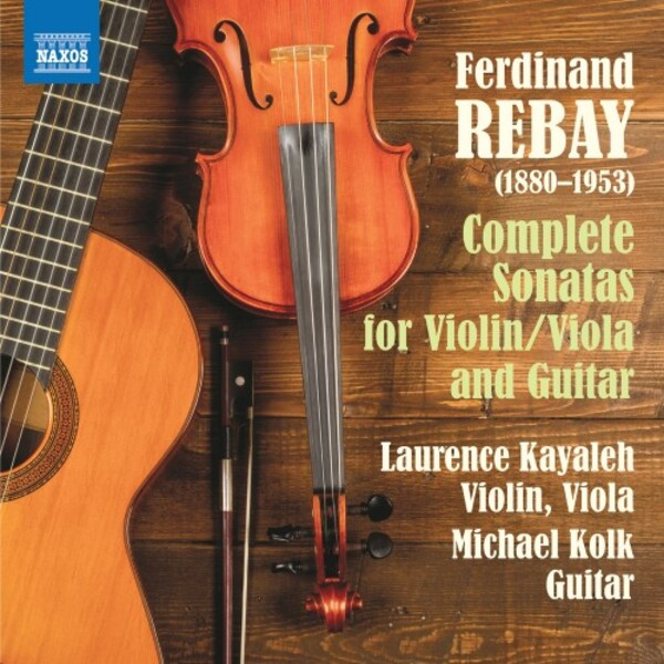 Rebay - Complete Sonatas for Violin, Viola and Guitar