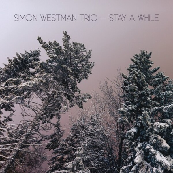 Simon Westman Trio: Stay a While