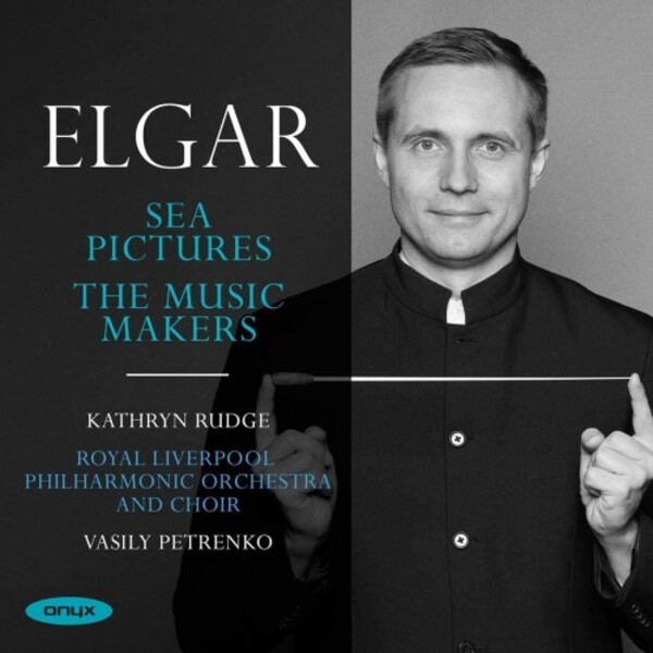 Elgar - Sea Pictures, The Music Makers