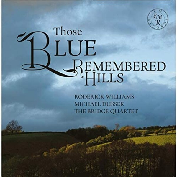 Those Blue Remembered Hills: Music by Gurney & Howells