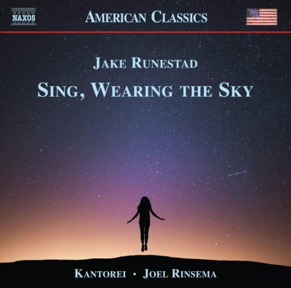 Runestad - Sing, Wearing the Sky: Choral Music