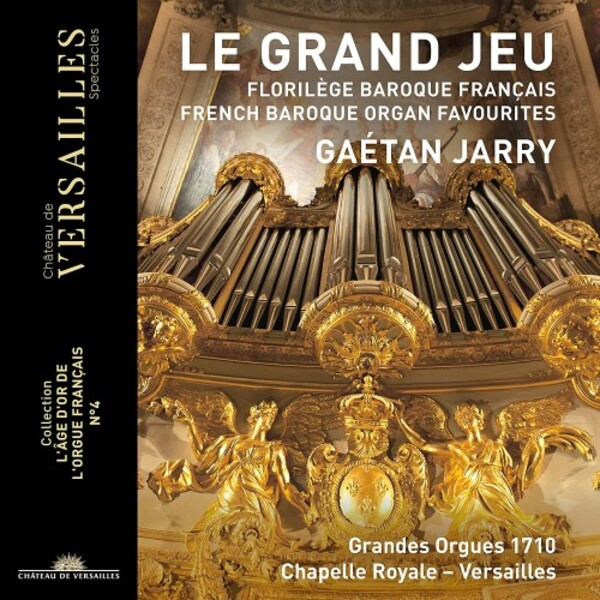 Le Grand Jeu: French Baroque Organ Favourites