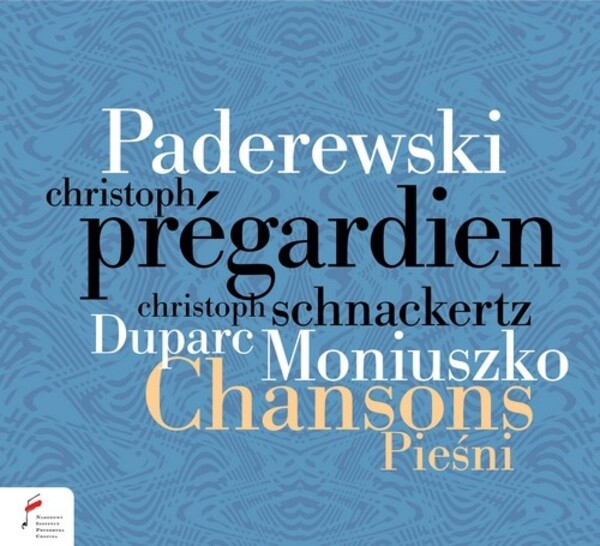 Paderewski, Duparc & Moniuszko - Chansons | NIFC (National Institute Frederick Chopin) NIFCCD070