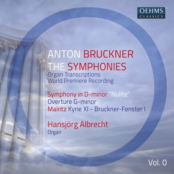 Bruckner - Symphonies transcr. for Organ Vol.0: Symphony no.0, Overture in G minor