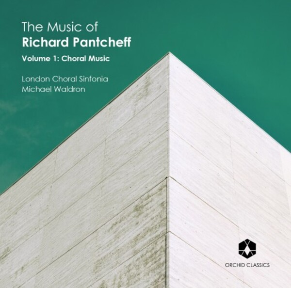 The Music of Richard Pantcheff Vol.1: Choral Music