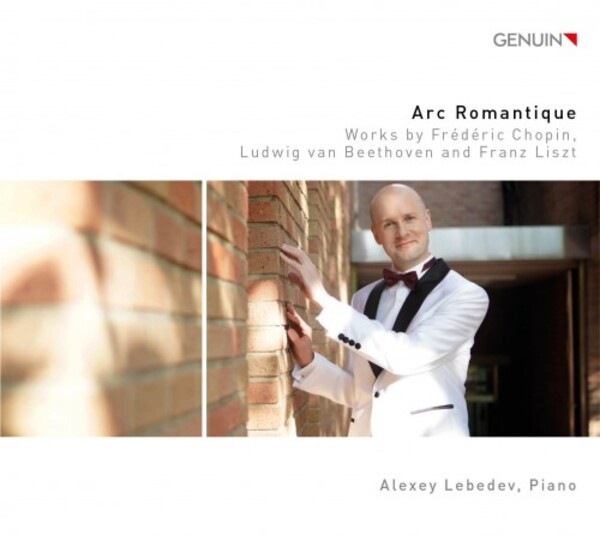 Arc Romantique: Piano Works by Chopin, Beethoven and Liszt