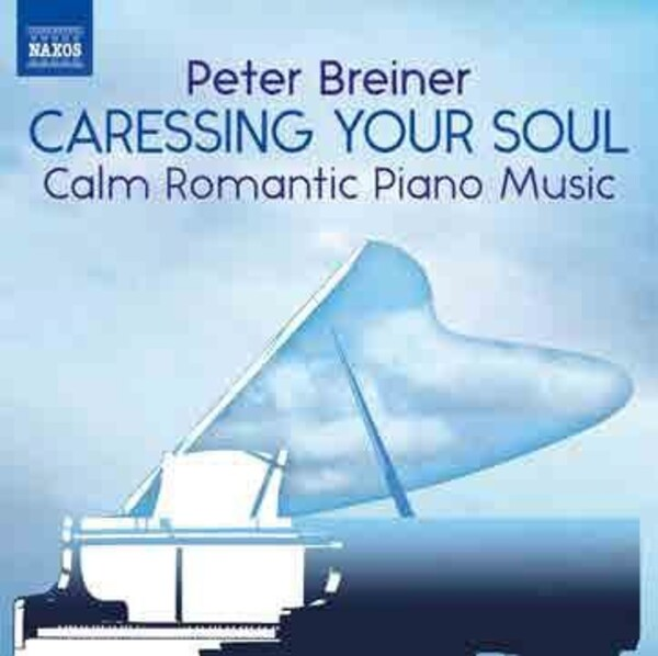 Caressing Your Soul: Calm Romantic Piano Music
