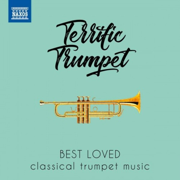 Terrific Trumpet: Best Loved Classical Trumpet Music | Naxos 8578185
