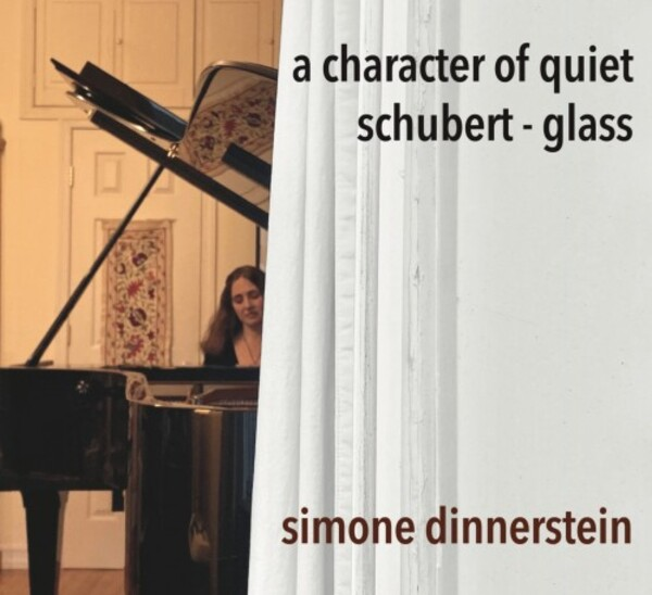 A Character of Quiet: Piano Works by Schubert & Glass