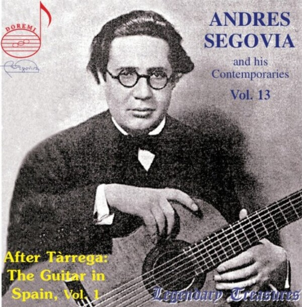 Segovia and his Contemporaries Vol.13: After Tarrega - The Guitar in Spain, Part 1 (1927-1930)