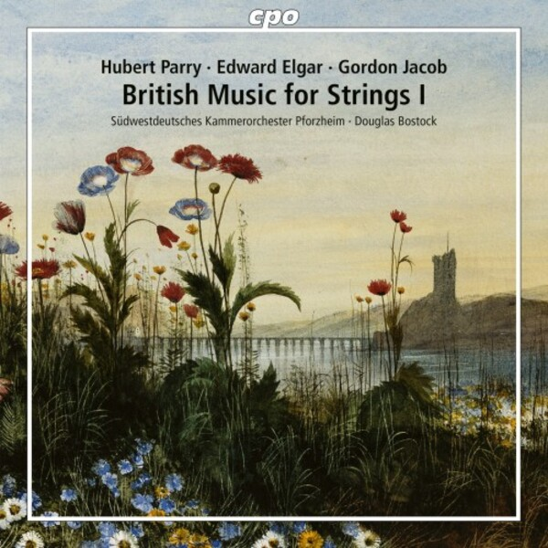 British Music for Strings Vol.1: Parry, Elgar & Jacob