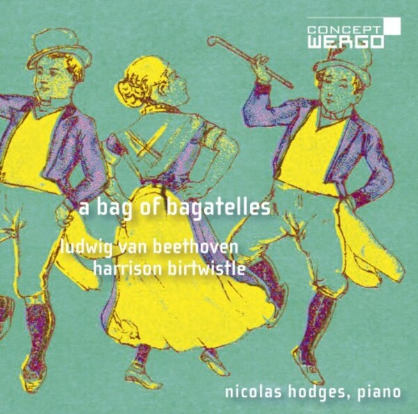 Beethoven & Birtwistle - A Bag of Bagatelles | Wergo WER68102