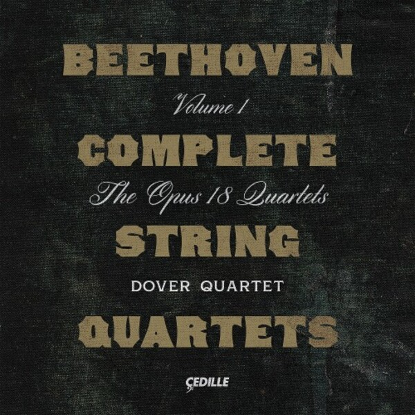 Beethoven - Complete String Quartets Vol.1: The Opus 18 Quartets