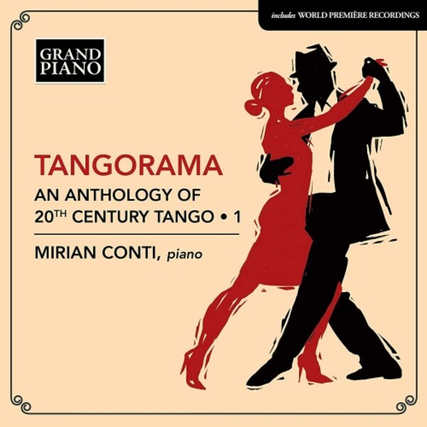 Tangorama: An Anthology of 20th-Century Tango Vol.1