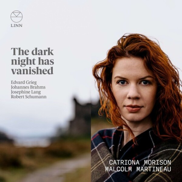 The Dark Night Has Vanished: Songs by Grieg, Brahms, Lang & Schumann