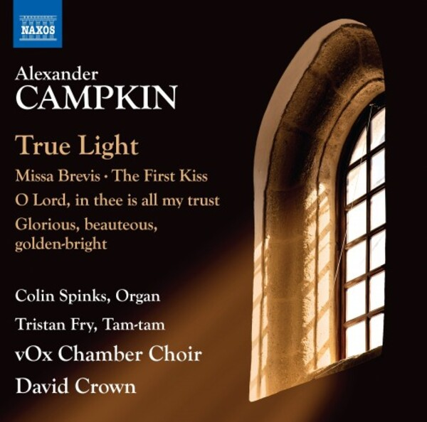 Campkin - True Light, Missa Brevis, The First Kiss