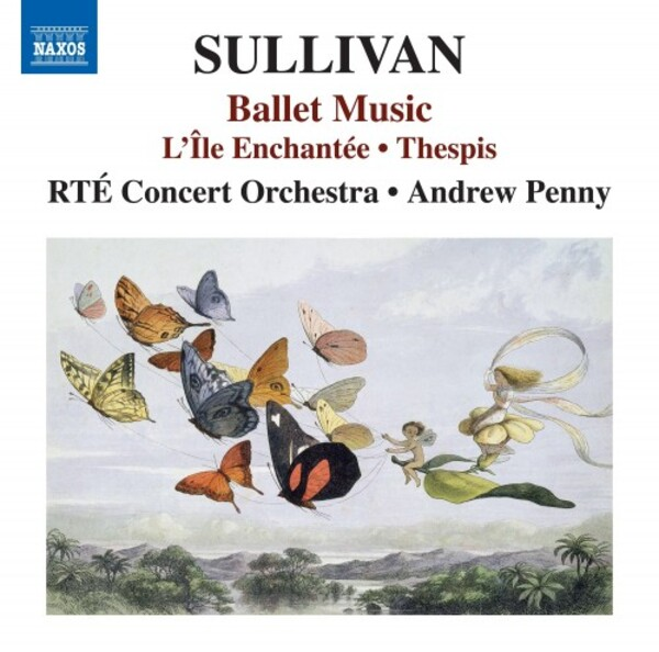 Sullivan - Ballet Music: L�Ile Enchantee, Thespis