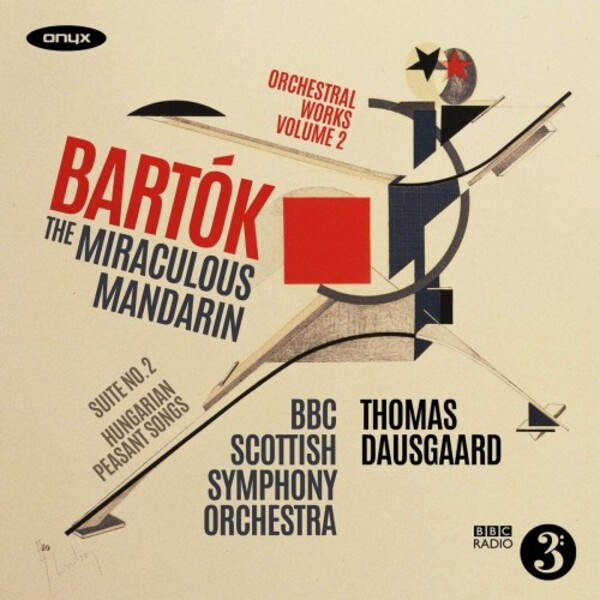Bartok - Orchestral Works Vol.2: The Miraculous Mandarin, Suite no.2, etc.