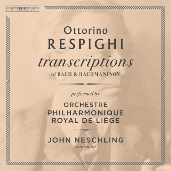 Respighi - Transcriptions of Bach & Rachmaninov