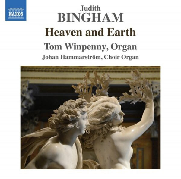 Bingham - Heaven and Earth: Organ Works | Naxos 8574251