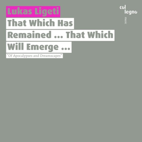 Lukas Ligeti - That Which Has Remained ... That Which Will Emerge ...