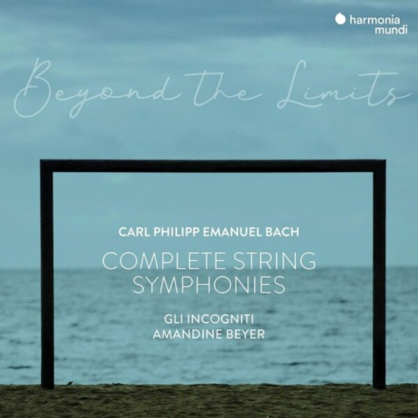 CPE Bach - Beyond the Limits: Complete String Symphonies