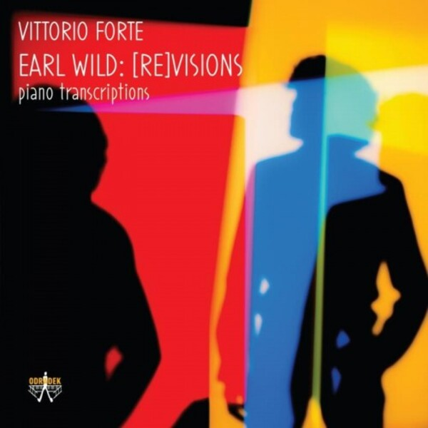 Earl Wild - (Re)Visions: Piano Transcriptions