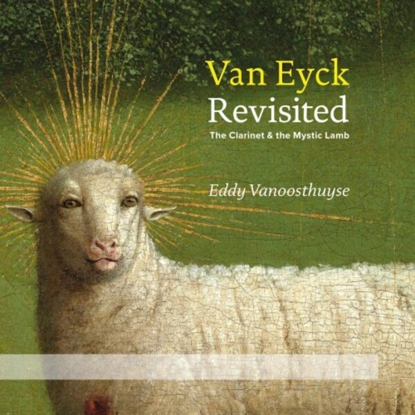 Van Eyck Revisited: The Clarinet & the Mystic Lamb (CD + DVD)