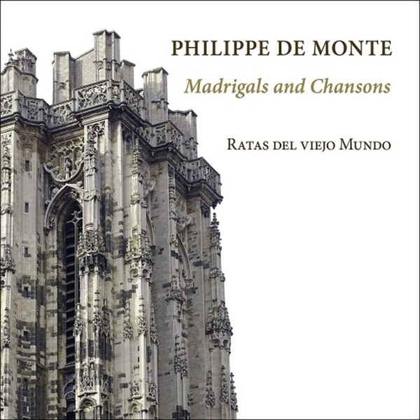 de Monte - Madrigals and Chansons