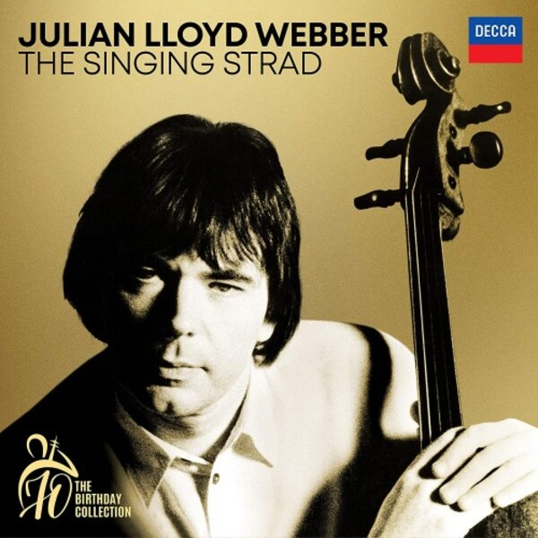 Julian Lloyd Webber: The Singing Strad - The 70th Birthday Collection