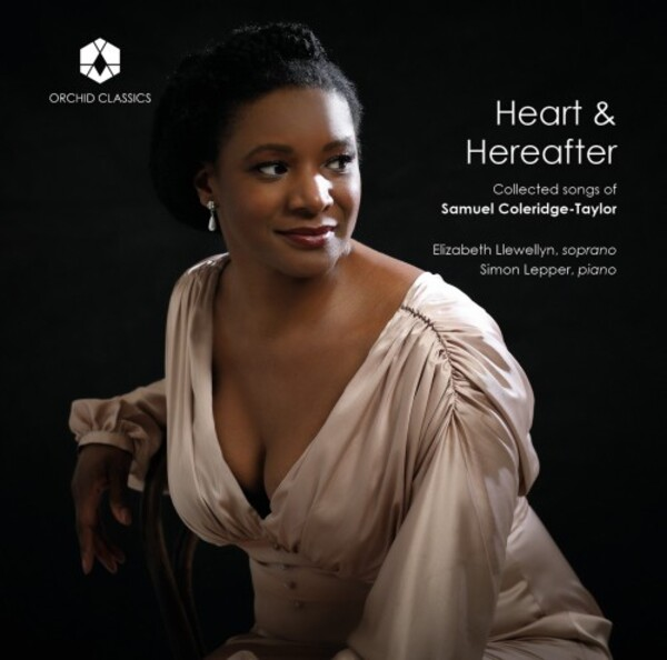 Coleride-Taylor - Heart & Hereafter: Collected Songs