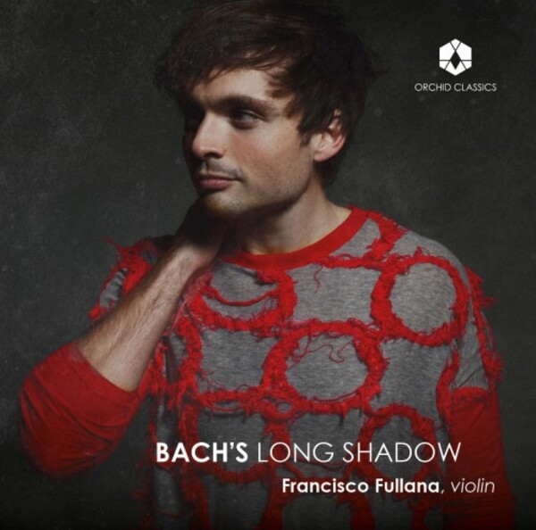 Bach�s Long Shadow: Works for Solo Violin