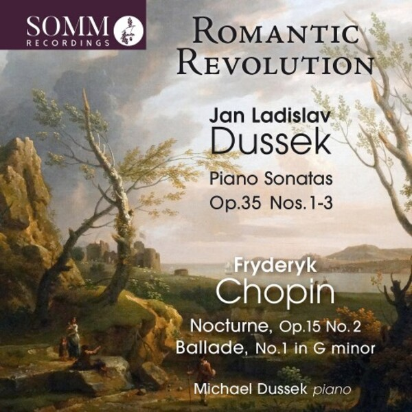 Romantic Revolution: Piano Works by Dussek & Chopin