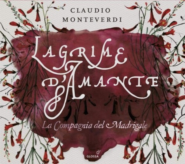 Monteverdi - Lagrime d'amante: Madrigals of Love and Grief | Glossa GCD922810