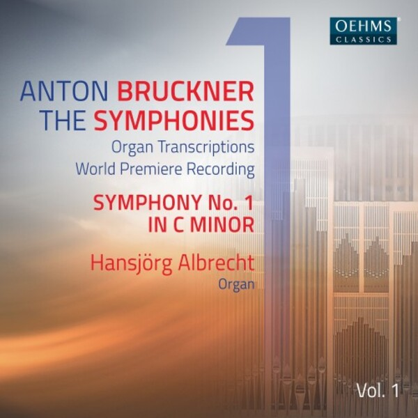 Bruckner - The Symphonies (arr. for organ), Vol.1: Symphony no.1