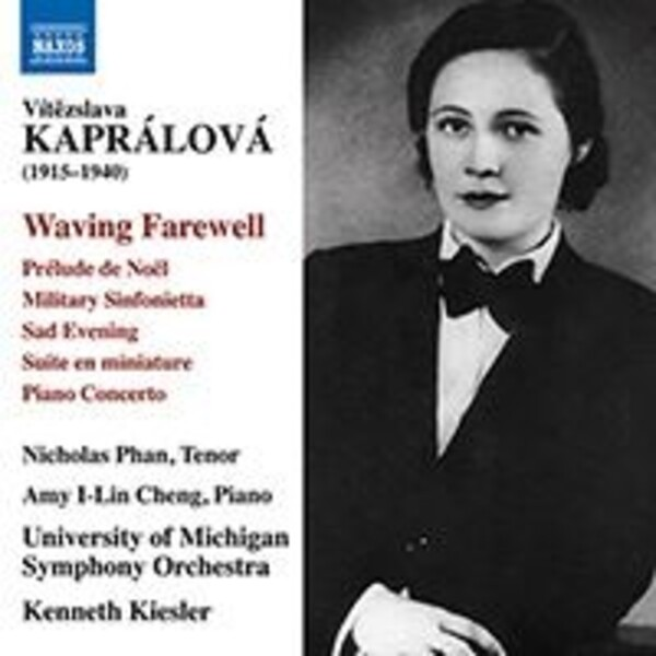 Kapralova - Waving Farewell, Sad Evening, Piano Concerto, etc.