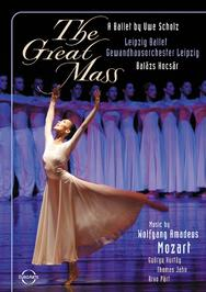 Mozart: The Great Mass - A Ballet by Uwe Scholz  | Euroarts 2054608