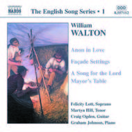 Walton - Anon in Love, Facade Settings, A Song for the Lord (English Song, vol. 1)